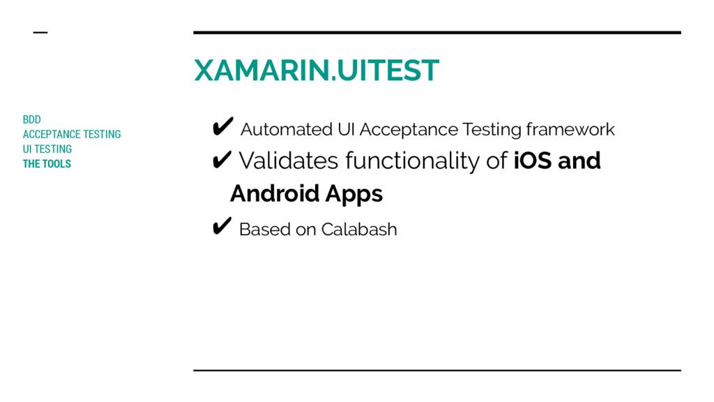 XAMARIN.UITEST BDD ACCEPTANCE TESTING UI TESTIN...
