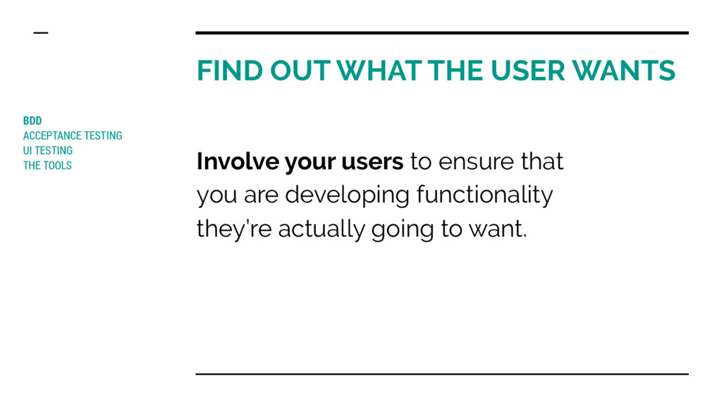 FIND OUT WHAT THE USER WANTS BDD ACCEPTANCE TES...