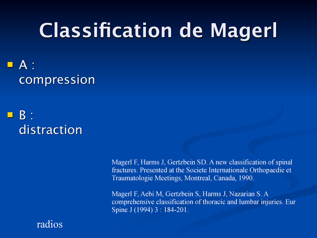 Classification de Magerl Magerl F, Harms J, Gert...