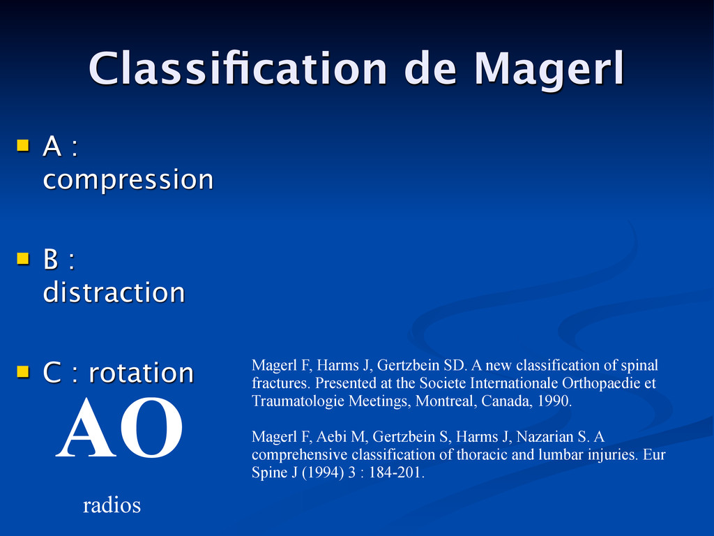 Classification de Magerl AO Magerl F, Harms J, G...