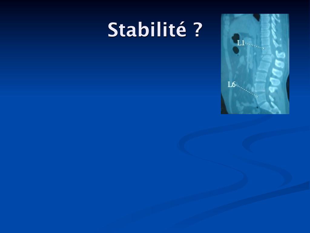 Stabilité ?