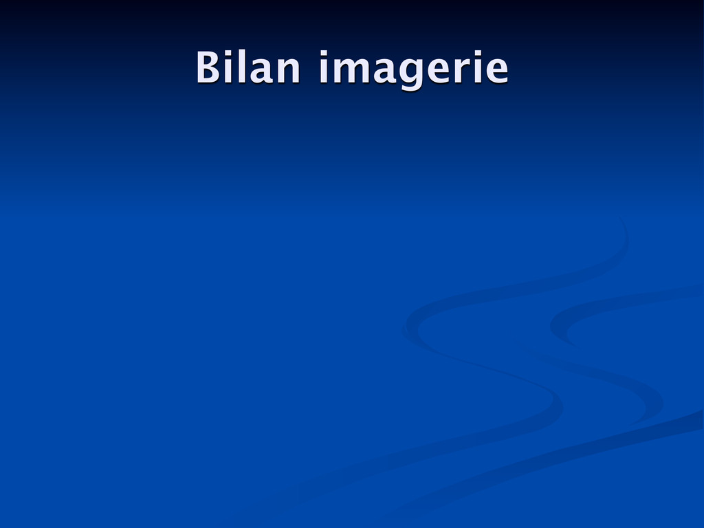 Bilan imagerie