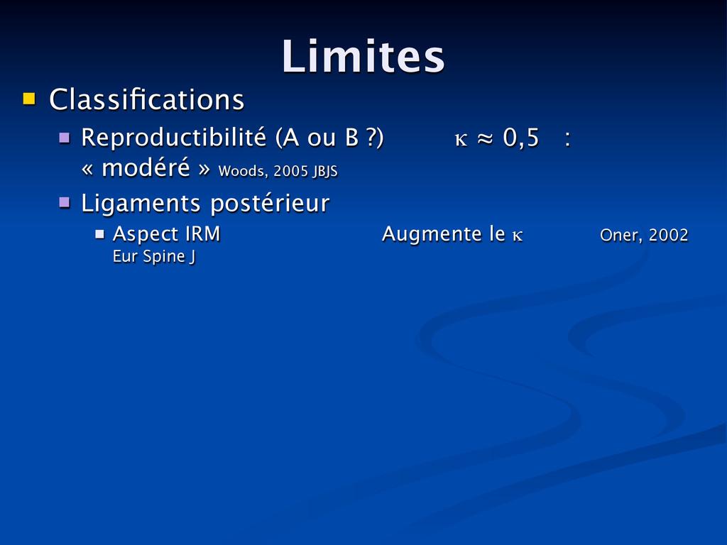 Limites  Classifications  Reproductibilité (A ...