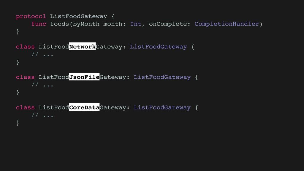 protocol ListFoodGateway { func foods(byMonth m...