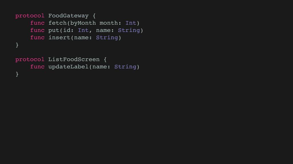 protocol FoodGateway { func fetch(byMonth month...