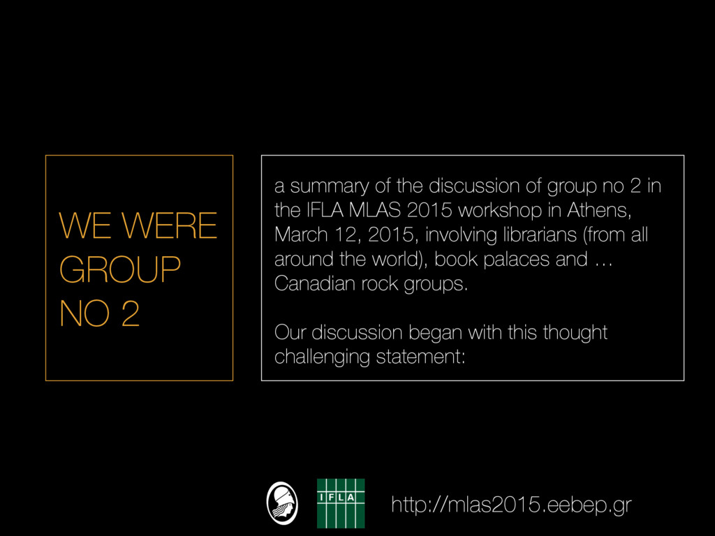 WE WERE GROUP NO 2 a summary of the discussion ...