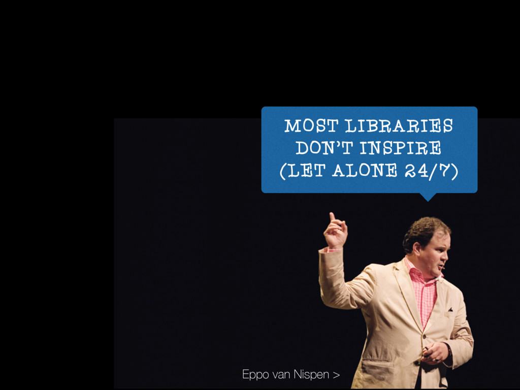 MOST LIBRARIES DON'T INSPIRE (LET ALONE 24/7) E...