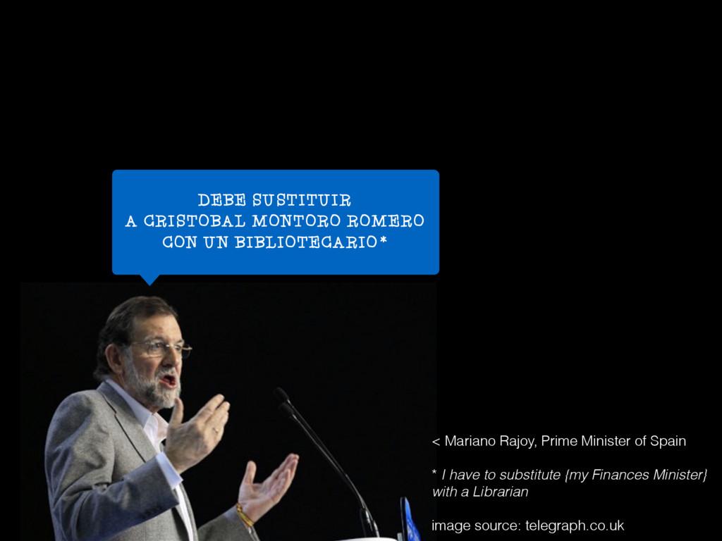 < Mariano Rajoy, Prime Minister of Spain * I ha...