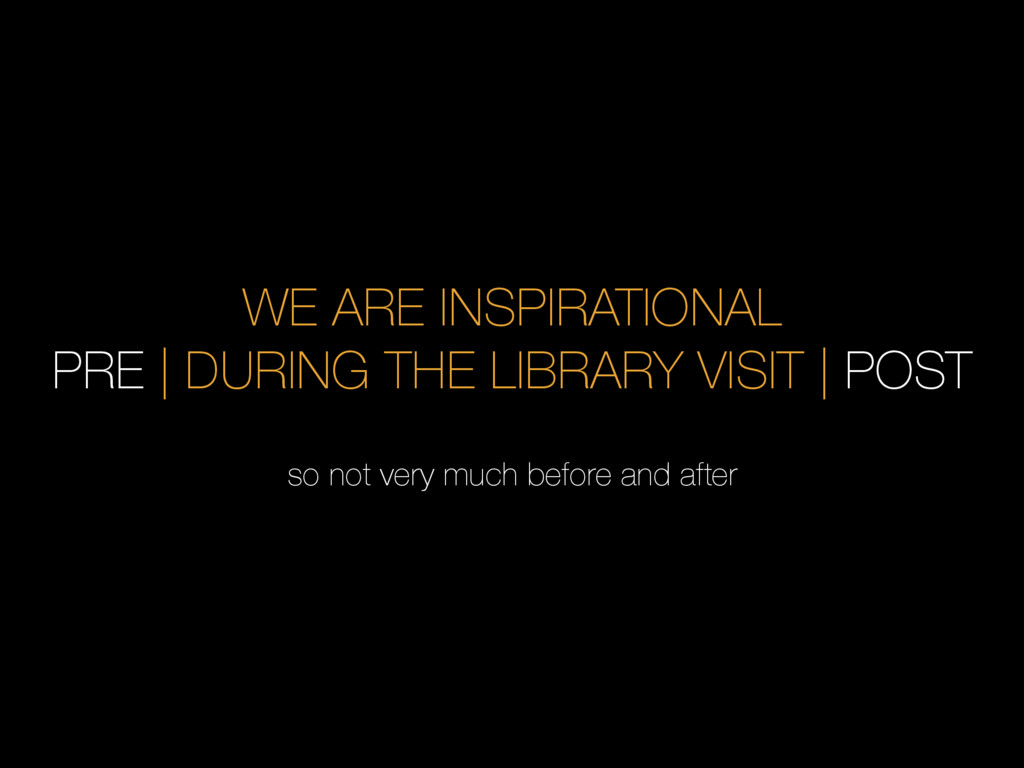 WE ARE INSPIRATIONAL PRE | DURING THE LIBRARY V...