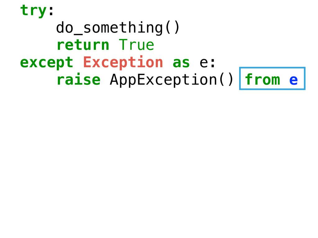 try: do_something() return True except Exceptio...