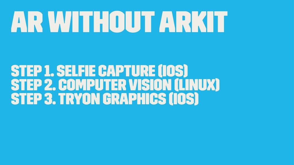 AR without ARKit Step 1. Selfie capture (iOS) St...