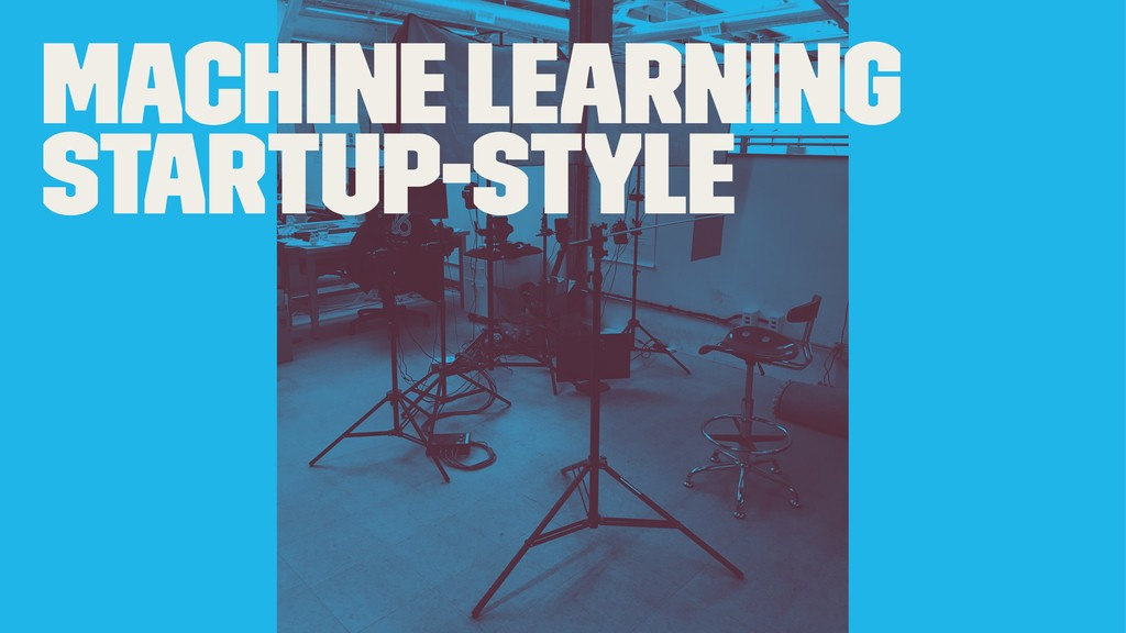 Machine Learning Startup-style