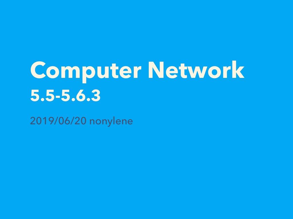 Computer Network  5.5-5.6.3 2019/06/20 nonylene
