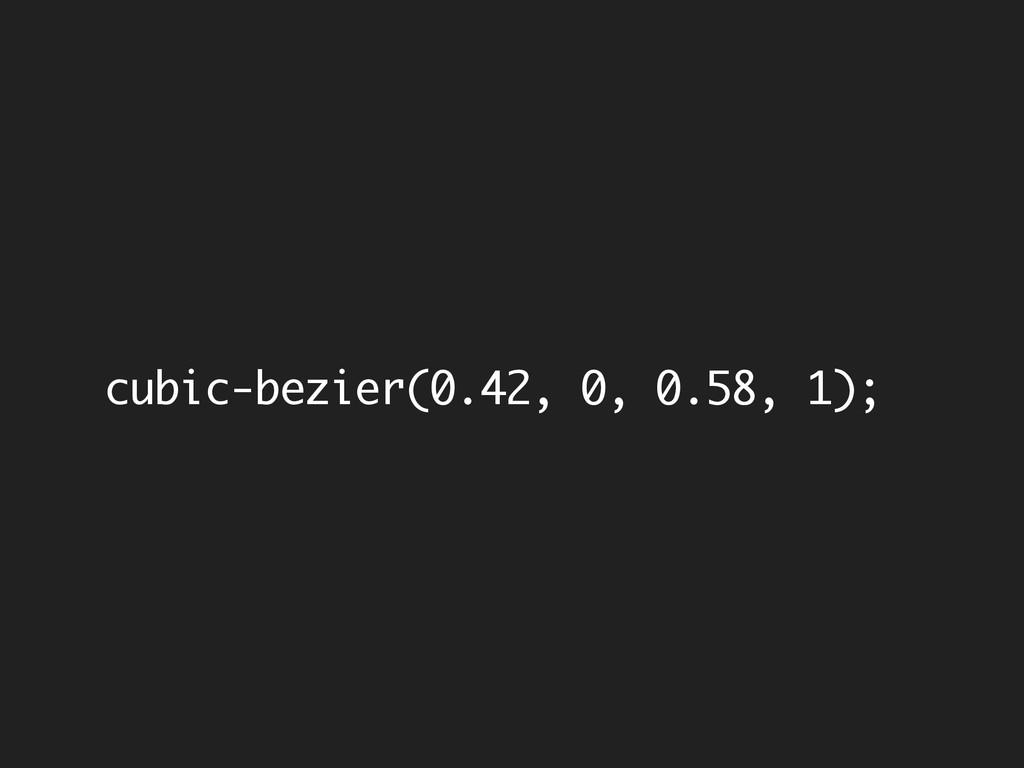 cubic-bezier(0.42, 0, 0.58, 1);