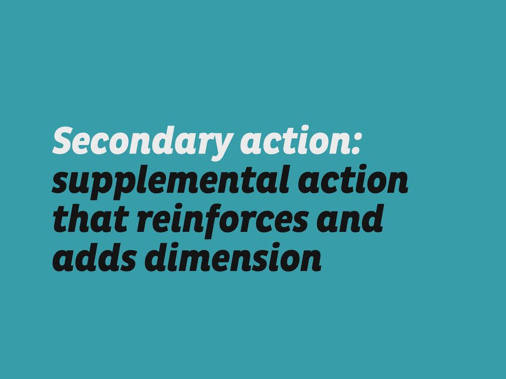 Secondary action: supplemental action that rein...