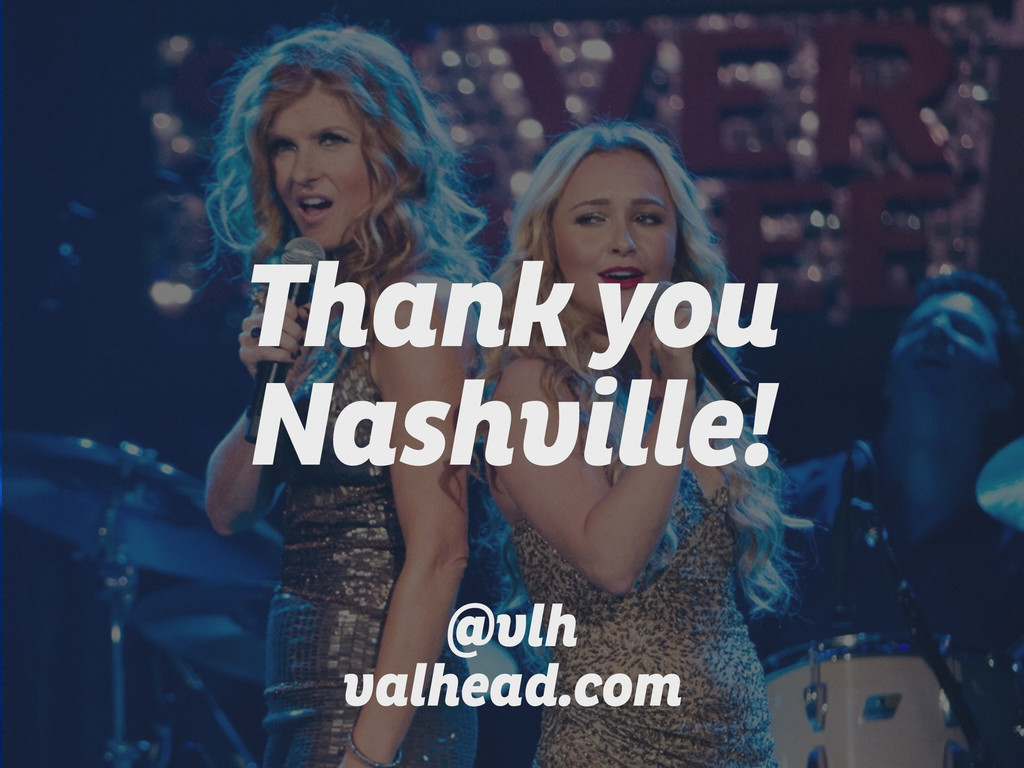Thank you Nashville! ! ! @vlh valhead.com