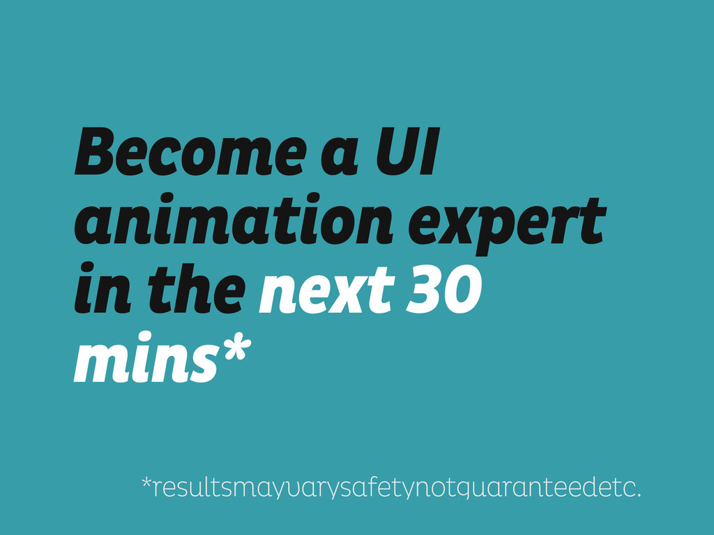 Become a UI animation expert in the next 30 min...