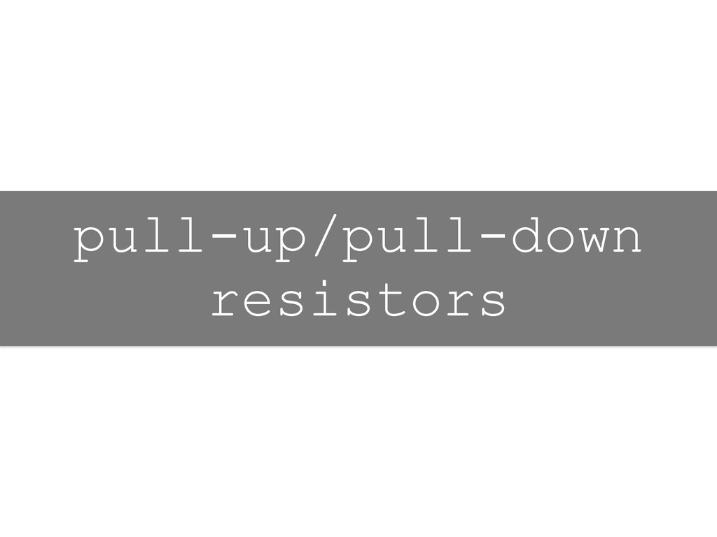 pull-up/pull-down resistors
