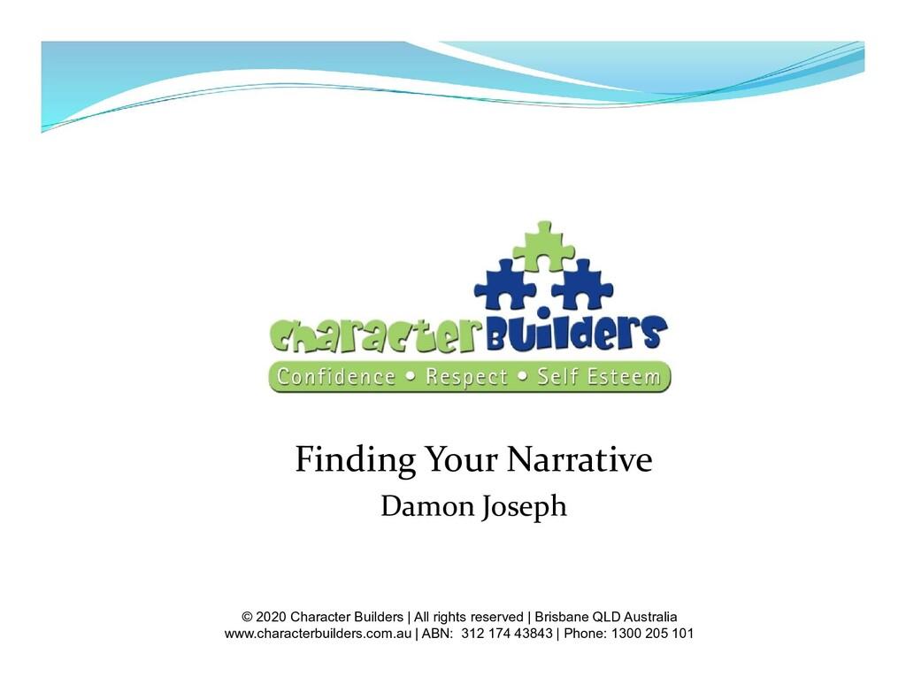 Finding Your Narrative Damon Joseph © 2020 Char...