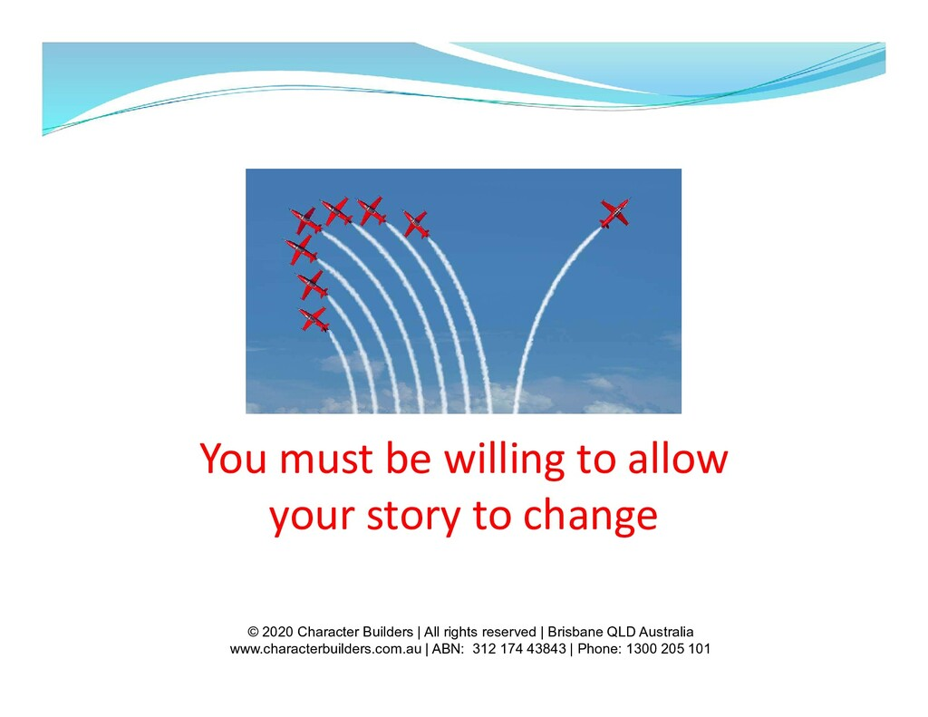 You must be willing to allow your story to chan...