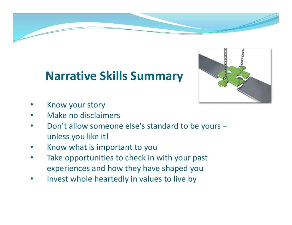 Narrative Skills Summary • Know your story • Ma...