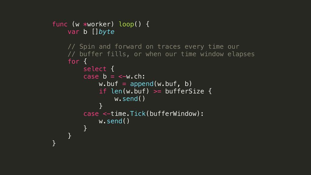 func (w *worker) loop() { var b []byte ! // Spi...