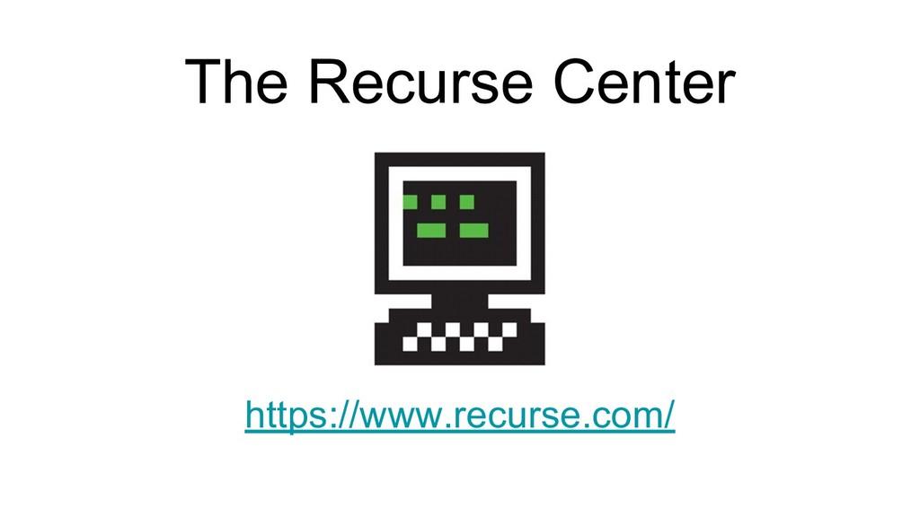 The Recurse Center https://www.recurse.com/