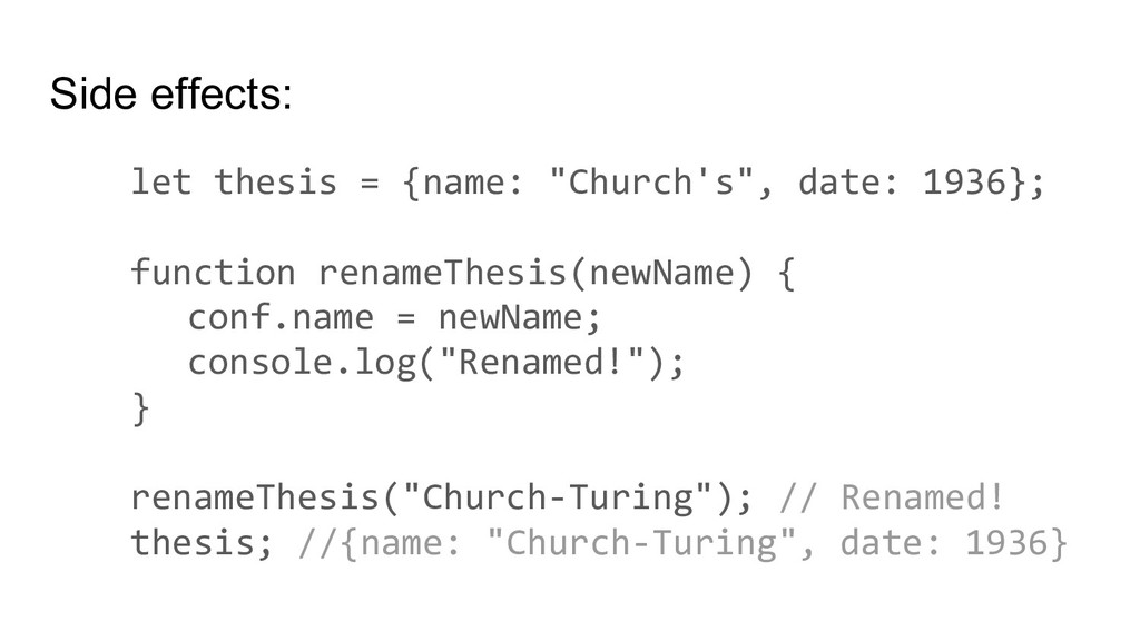 "Side effects: let thesis = {name: ""Church's"", d..."