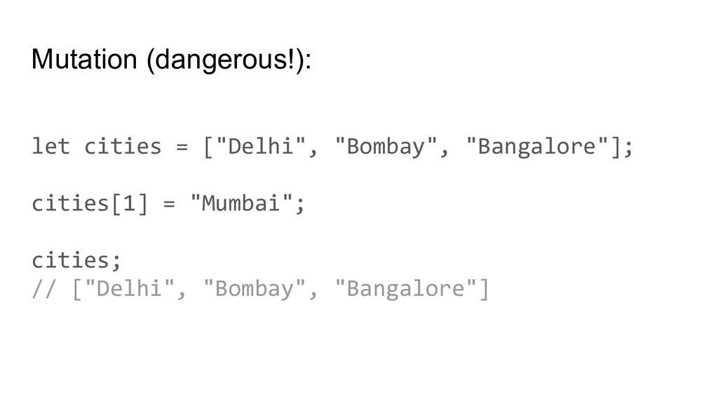 """Mutation (dangerous!): let cities = [""""Delhi"""", """"..."""