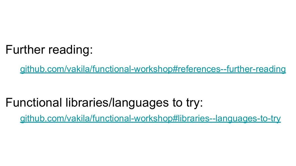 Further reading: github.com/vakila/functional-w...