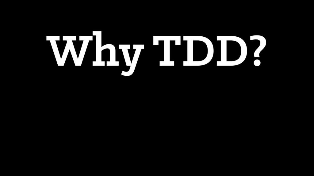 Why TDD?