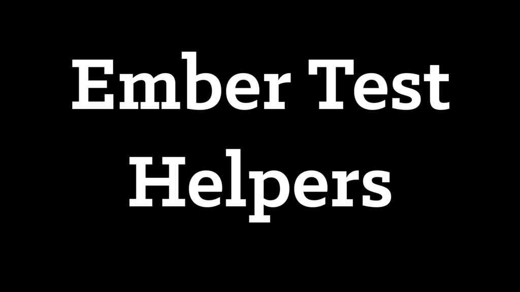 Ember Test Helpers