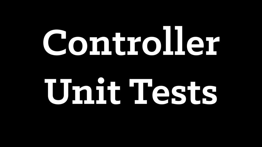 Controller Unit Tests