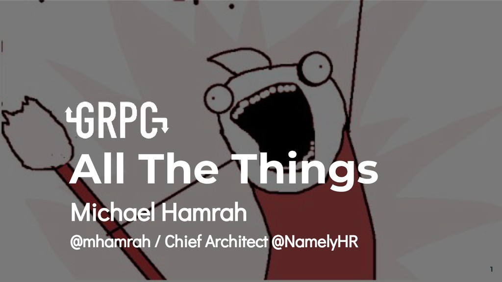 1 All The Things Michael Hamrah @mhamrah / Chie...