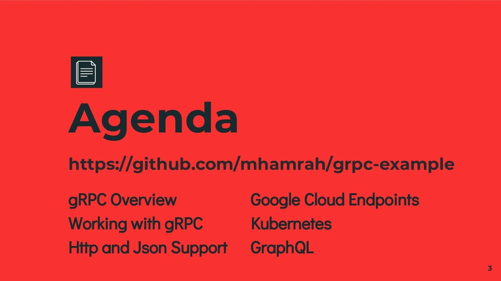Agenda 3 gRPC Overview Working with gRPC Http a...
