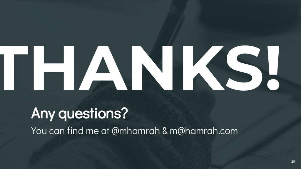 THANKS! Any questions? You can find me at @mham...