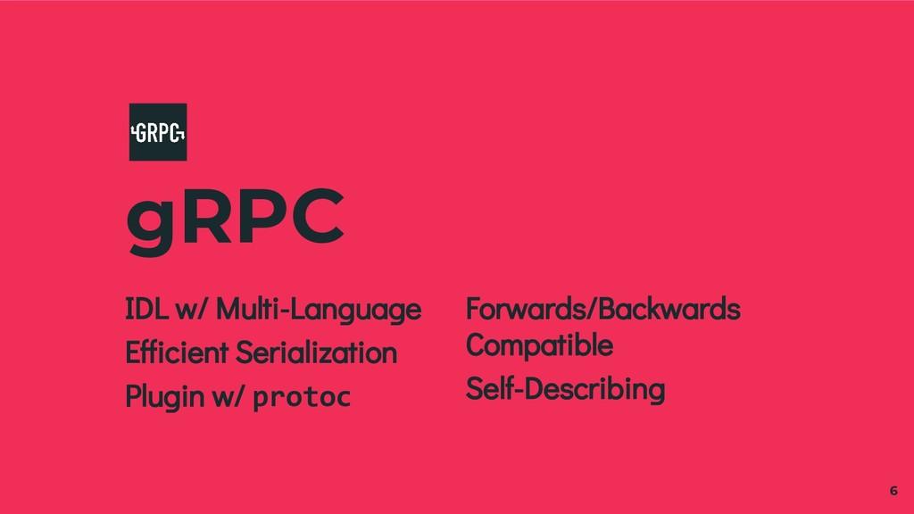 gRPC 6 IDL w/ Multi-Language Efficient Serializ...