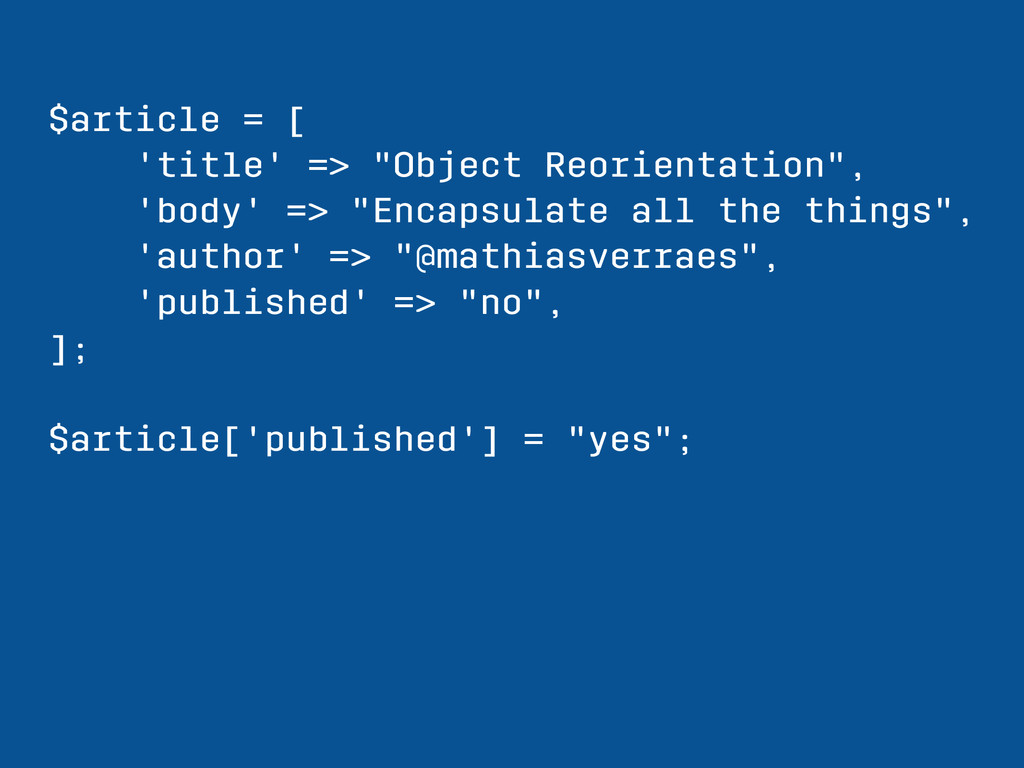 """$article = [ 'title' => """"Object Reorientation"""",..."""