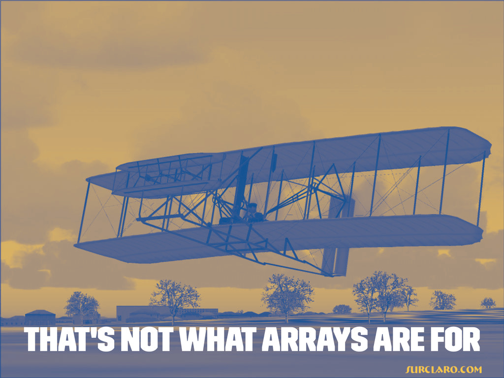 That's not what arrays are for