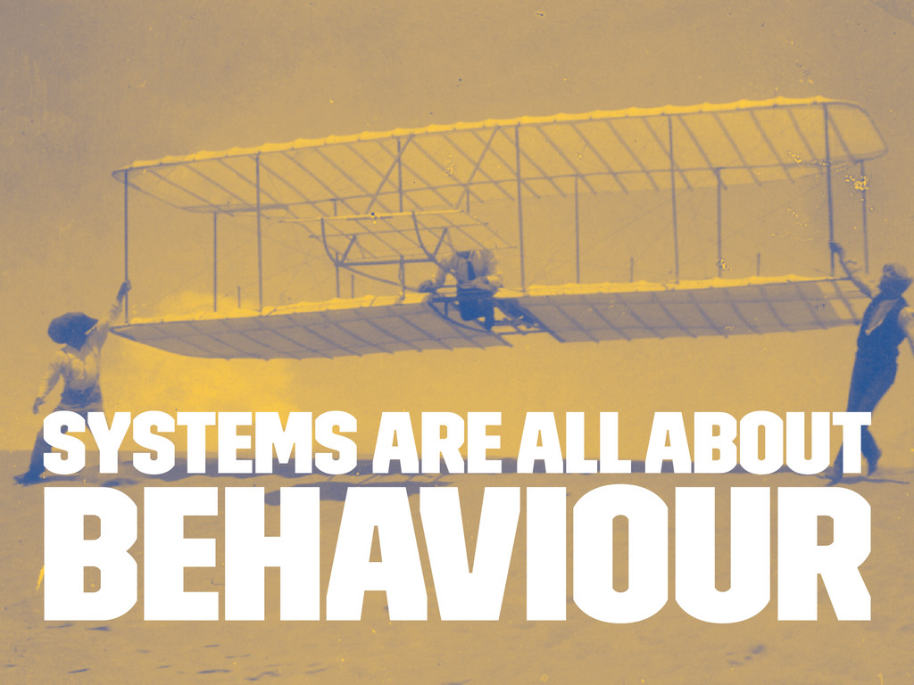 Systems are all about behaviour