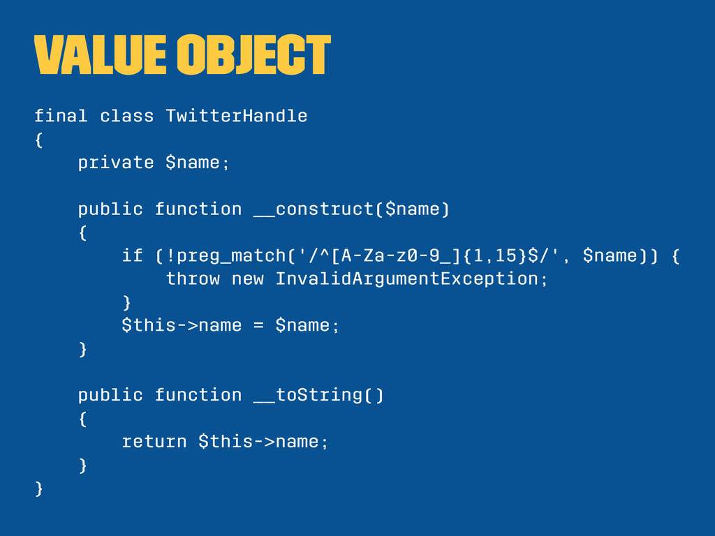 Value Object final class TwitterHandle { private...