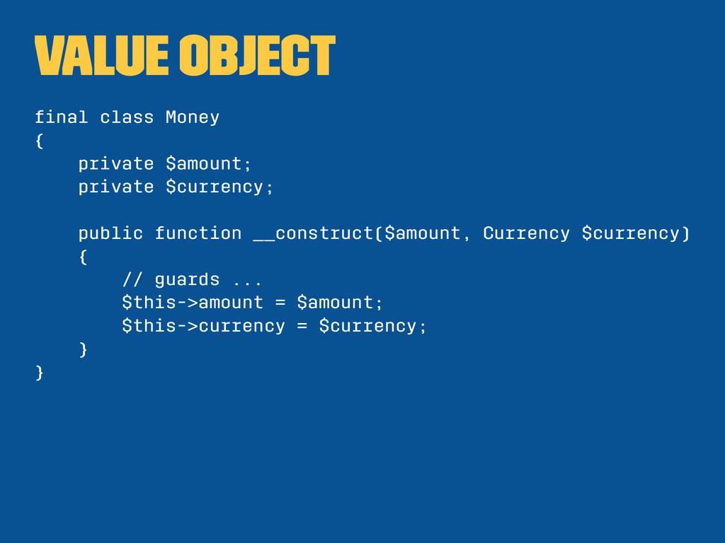 Value Object final class Money { private $amount...