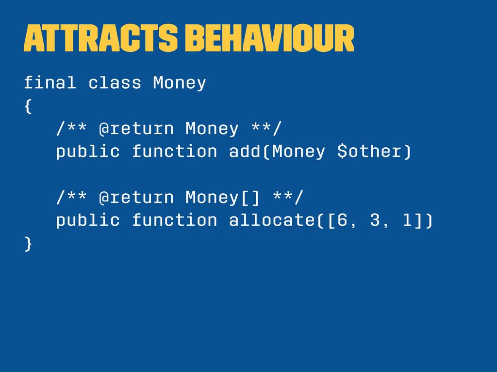 attracts behaviour final class Money { /** @retu...