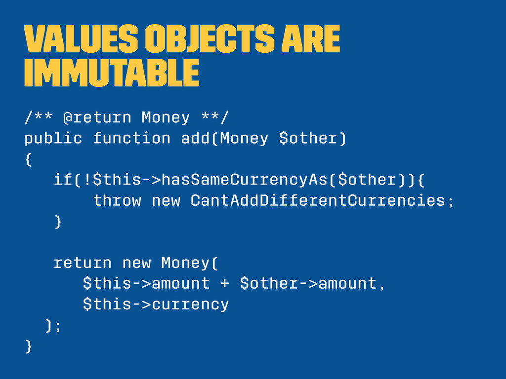 values objects are immutable /** @return Money ...