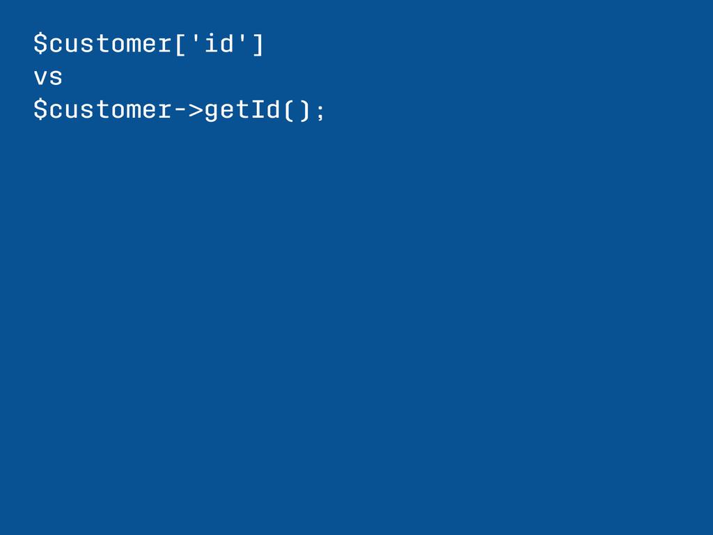 $customer['id'] vs $customer->getId();
