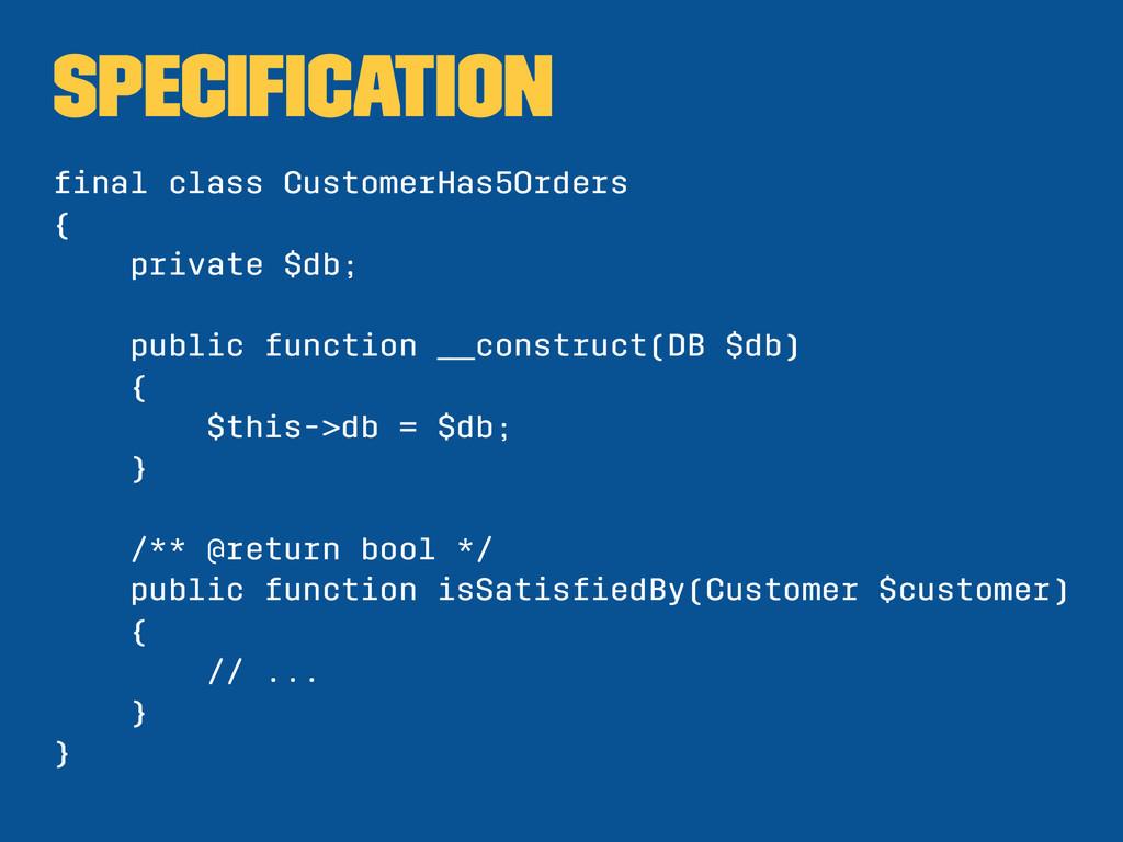 Specification final class CustomerHas5Orders { pr...