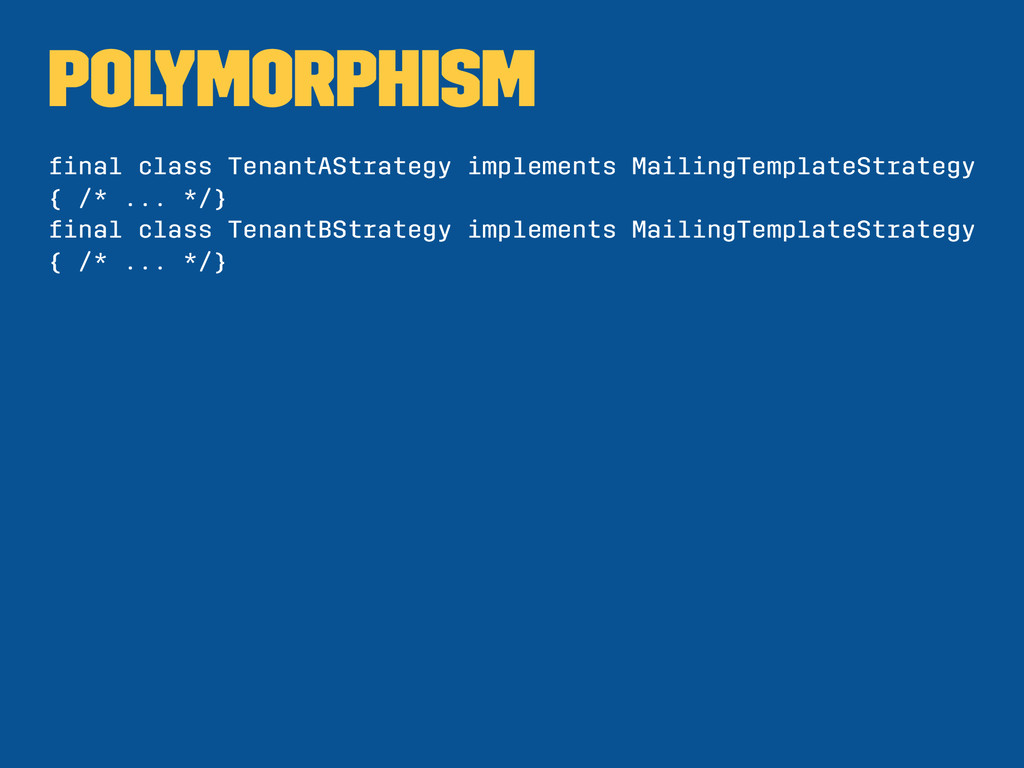 Polymorphism final class TenantAStrategy impleme...