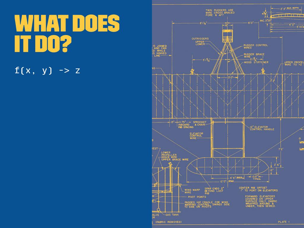 What does it do? f(x, y) -> z