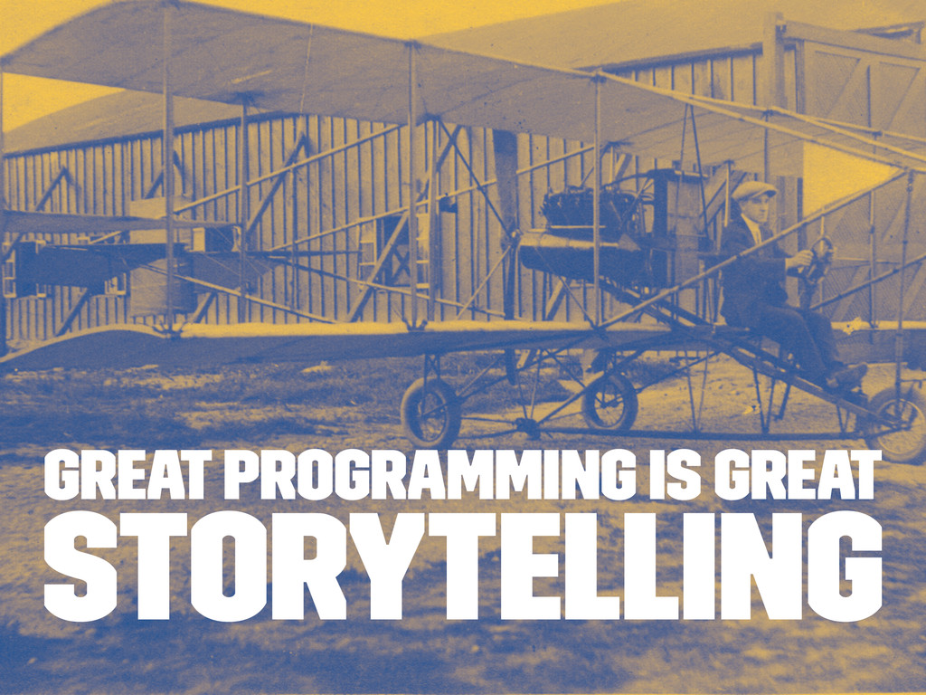 great programming is great Storytelling