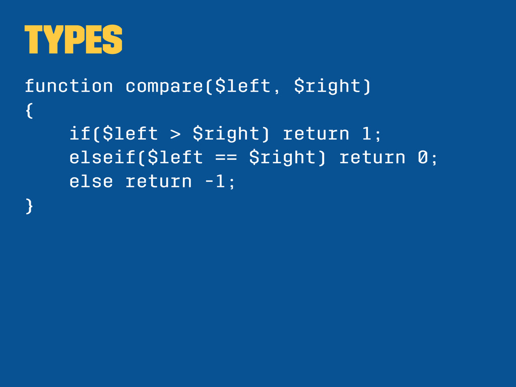 Types function compare($left, $right) { if($lef...